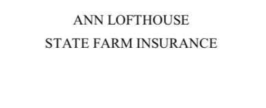Ann Lofthouse State Farm Insurance